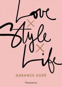 Love Style Life de Garance Doré