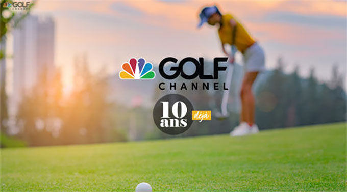 Golf Channel fête ses 10 ans !