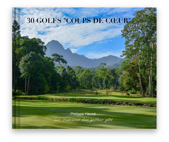 30 golfs coups de cœur, un voyage golfique avec Philippe Heuzé